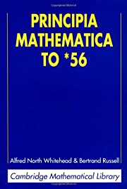 Principia Mathematica to *56 2ed (Cambridge…