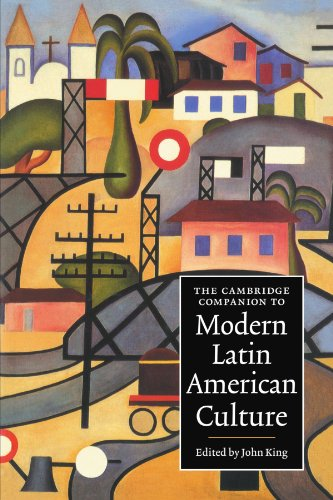 The Cambridge Companion to Modern Latin American Culture (Cambridge Companions to Culture), King, John
