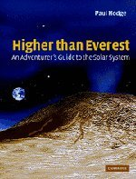 Higher than Everest: An Adventurer's Guide to the Solar System, Hodge, Paul