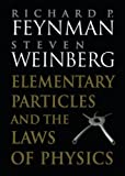 Elementary particles and the laws of physics : the 1986 Dirac memorial lectures / Richard P. Feynman and Steven Weinberg ; lecture notes compiled by Richard MacKenzie and Paul Doust