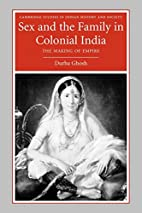 Sex and the Family in Colonial India: The…