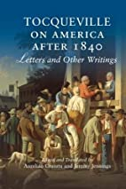 Tocqueville on America after 1840: Letters…