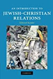 An Introduction to Jewish-Christian Relations book cover
