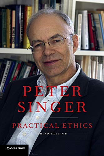 Practical Ethics, by Singer, P.