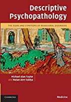 Descriptive Psychopathology: The Signs and…
