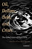 Oil, dollars, debt, and crises : the global curse of black gold / Mahmoud A. El-Gamal, Amy Myers Jaffe ; foreword by James A. Baker