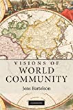 Visions of world community / Jens Bartelson