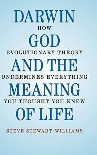 Darwin, God and the Meaning of Life, by Stewart-Williams, S