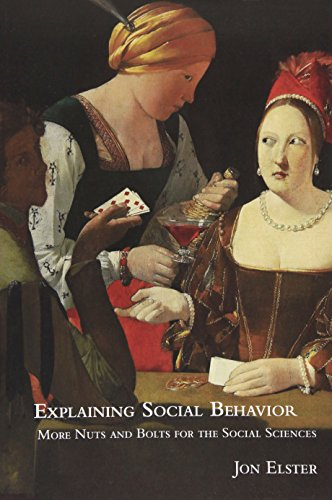 Explaining Social Behavior: More Nuts and Bolts for the Social Sciences, by Elster, Jon