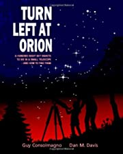 Turn Left at Orion: A Hundred Night Sky…