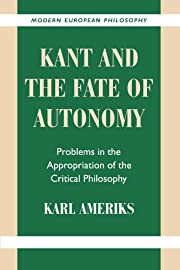Kant and the Fate of Autonomy : Problems in…