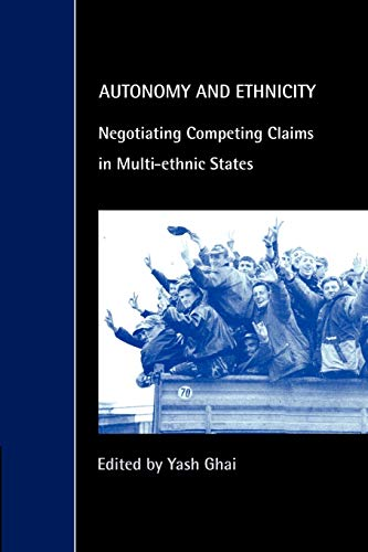 Image for Autonomy and Ethnicity: Negotiating Competing Claims in Multi-Ethnic States (Cambridge Studies in Law and Society)
