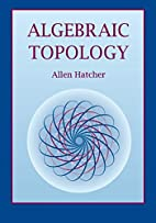 Algebraic Topology by Allen Hatcher