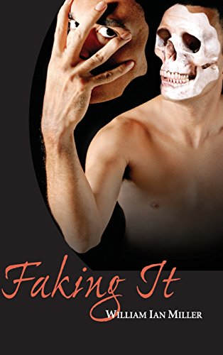 Faking It, Miller, William Ian