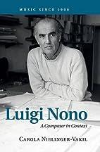 Luigi Nono: A Composer in Context (Music…
