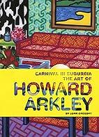 Carnival in Suburbia: The Art of Howard…