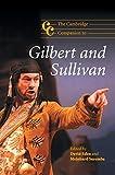 The Cambridge companion to Gilbert and Sullivan / edited by David Eden and Meinhard Saremba