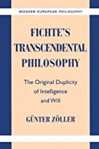 Fichte's Transcendental Philosophy: The…