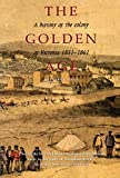 The golden age : a history of the Colony of Victoria, 1851-1861 / Geoffrey Serle
