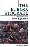 The Eureka Stockade / Raffaello Carboni (Carboni Raffaello)