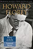 Florey : the man who made penicillin / Lennard Bickel