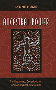 Ancestral Power: The Dreaming, Consciousness…