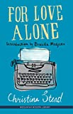 For love alone / Christina Stead
