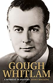 Gough Whitlam : a moment in history : the…