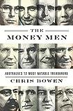 The money men : Australia's 12 most notable treasurers / Chris Bowen