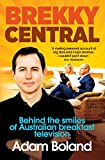 Brekky central : behind the smiles of Australian breakfast television / Adam Boland