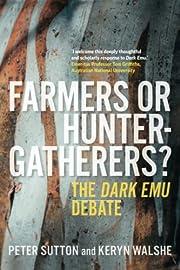 Farmers or Hunter-Gatherers?: The Dark Emu…