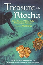 Treasure of the Atocha by R. Duncan…
