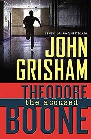 Theodore Boone: The Accused (Theodore Boone:…