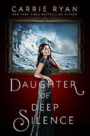 Daughter of Deep Silence de Carrie Ryan