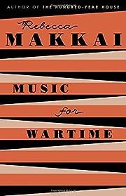 Music for Wartime: Stories af Rebecca Makkai