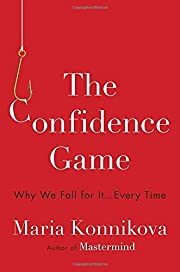The Confidence Game: Why We Fall for It . .…