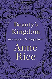 Beauty's Kingdom av A. N. Roquelaure