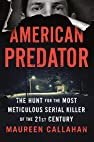Image of the book American Predator: The Hunt for the Most Meticulous Serial Killer of the 21st Century by the author