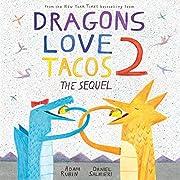 Dragons Love Tacos 2: The Sequel av Adam…