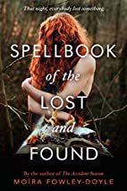 Spellbook of the Lost and Found by Moira…