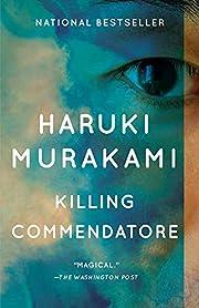 Killing Commendatore: A novel de Haruki…