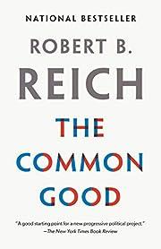 The Common Good par Robert B. Reich