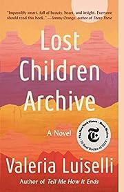 Lost Children Archive: A novel af Valeria…