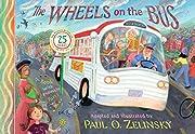 The Wheels on the Bus af Paul O. Zelinsky