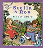 Stella and Roy by Ashley Wolff