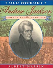 Old Hickory:Andrew Jackson and the American…