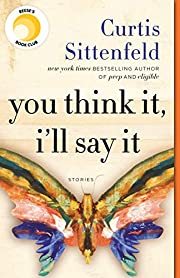 You Think It, I'll Say It: Stories –…
