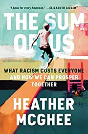 The Sum of Us: What Racism Costs Everyone…