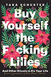 Buy Yourself the F*cking Lilies: And Other…
