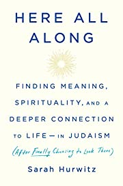 Here All Along: Finding Meaning,…